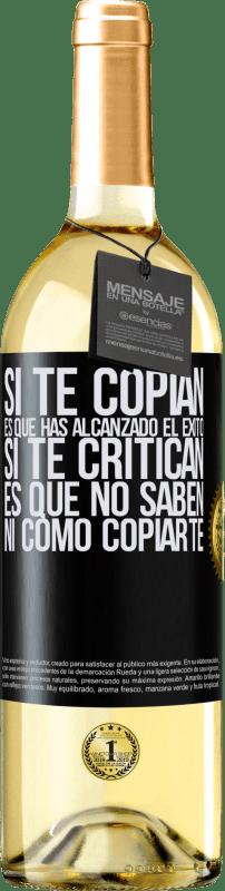24,95 € Envío gratis | Vino Blanco Edición WHITE Si te copian, es que has alcanzado el éxito. Si te critican, es que no saben ni como copiarte Etiqueta Negra. Etiqueta personalizable Vino joven Cosecha 2020 Verdejo
