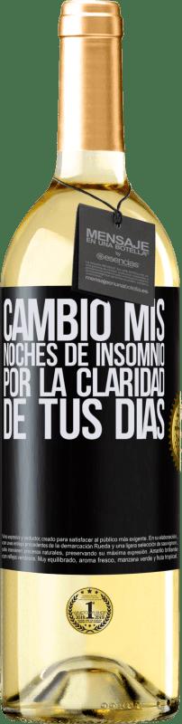 24,95 € Envío gratis | Vino Blanco Edición WHITE Cambio mis noches de insomnio por la claridad de tus días Etiqueta Negra. Etiqueta personalizable Vino joven Cosecha 2020 Verdejo