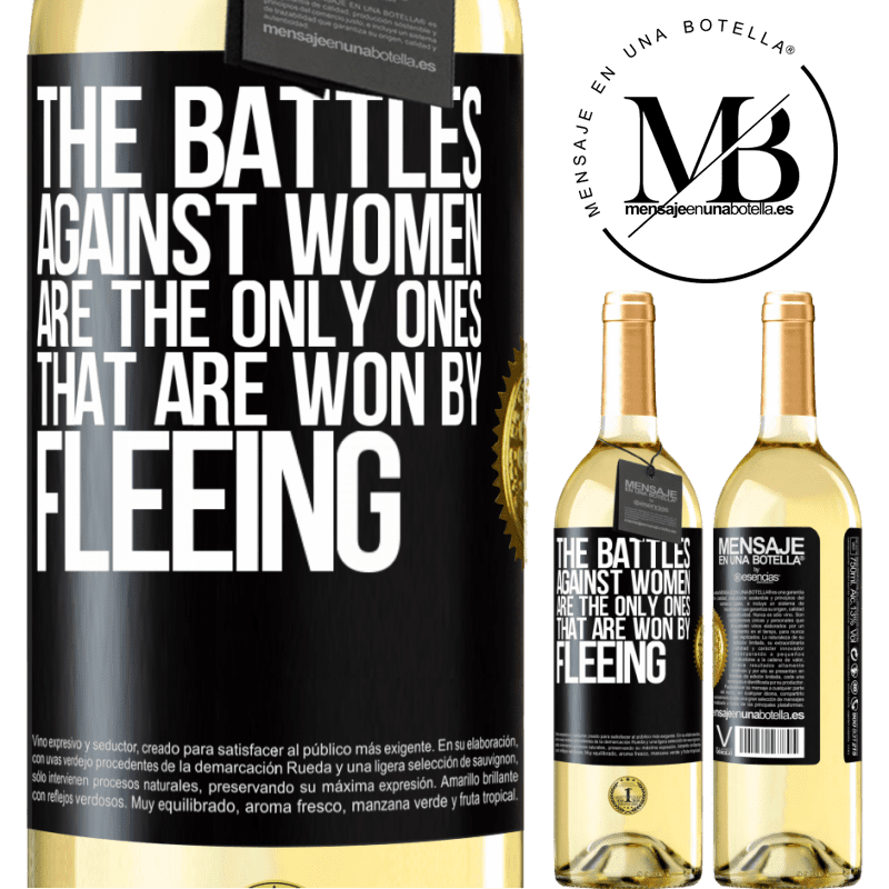 24,95 € Free Shipping   White Wine WHITE Edition The battles against women are the only ones that are won by fleeing Black Label. Customizable label Young wine Harvest 2020 Verdejo