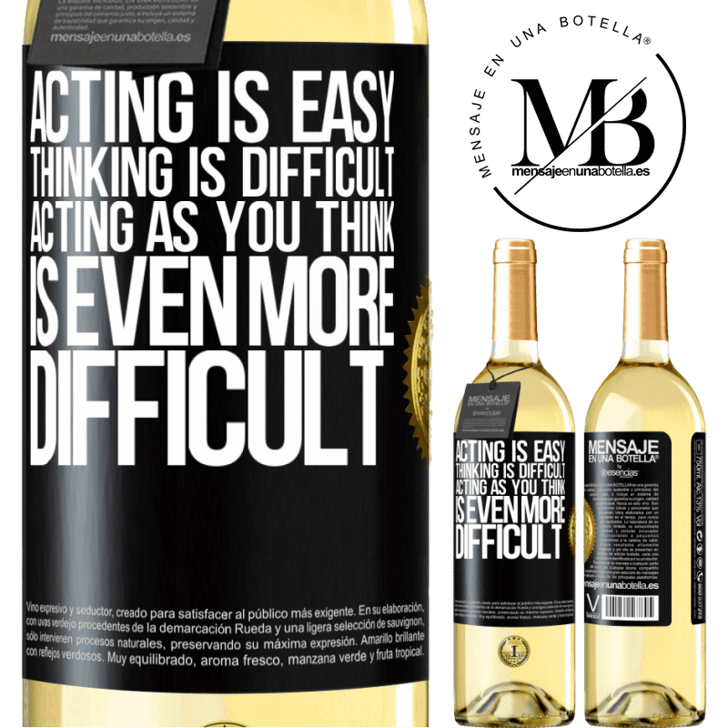24,95 € Free Shipping   White Wine WHITE Edition Acting is easy, thinking is difficult. Acting as you think is even more difficult Black Label. Customizable label Young wine Harvest 2020 Verdejo