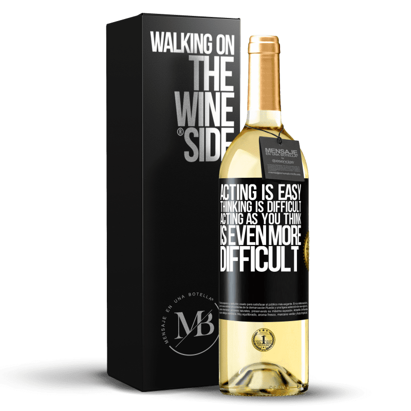24,95 € Free Shipping | White Wine WHITE Edition Acting is easy, thinking is difficult. Acting as you think is even more difficult Black Label. Customizable label Young wine Harvest 2020 Verdejo