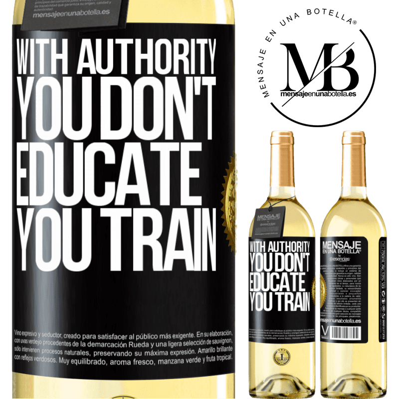 24,95 € Free Shipping   White Wine WHITE Edition With authority you don't educate, you train Black Label. Customizable label Young wine Harvest 2020 Verdejo