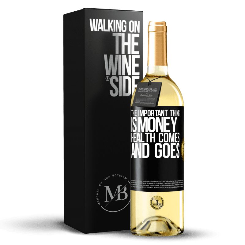 24,95 € Free Shipping | White Wine WHITE Edition The important thing is money, health comes and goes Black Label. Customizable label Young wine Harvest 2020 Verdejo