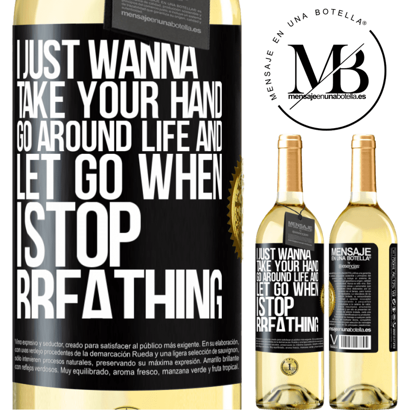 24,95 € Free Shipping   White Wine WHITE Edition I just wanna take your hand, go around life and let go when I stop breathing Black Label. Customizable label Young wine Harvest 2020 Verdejo