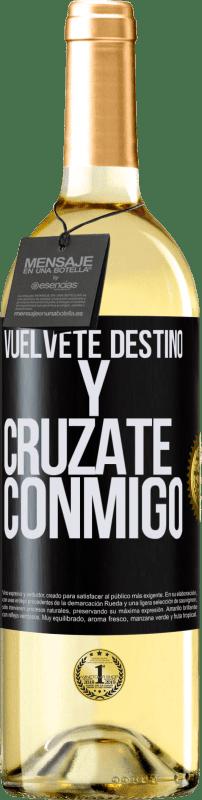 24,95 € Envío gratis | Vino Blanco Edición WHITE Vuélvete destino y crúzate conmigo Etiqueta Negra. Etiqueta personalizable Vino joven Cosecha 2020 Verdejo