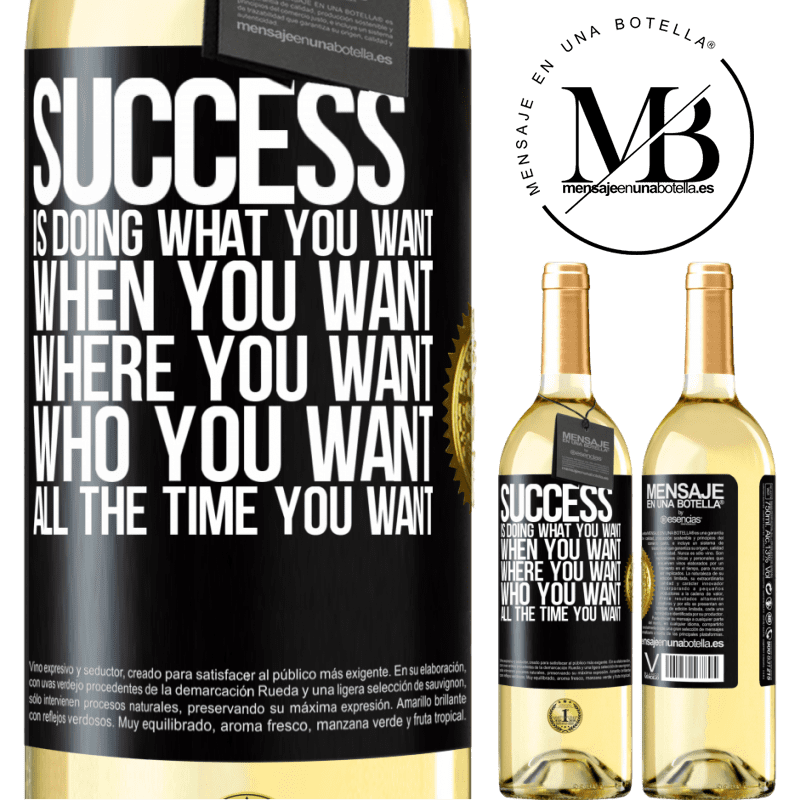 24,95 € Free Shipping   White Wine WHITE Edition Success is doing what you want, when you want, where you want, who you want, all the time you want Black Label. Customizable label Young wine Harvest 2020 Verdejo