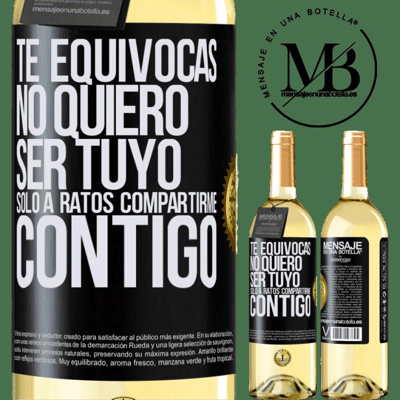 24,95 € Envío gratis | Vino Blanco Edición WHITE Te equivocas. No quiero ser tuyo. Sólo a ratos compartirme contigo Etiqueta Negra. Etiqueta personalizable Vino joven Cosecha 2020 Verdejo