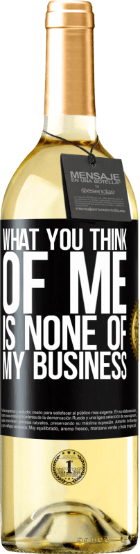 24,95 € Free Shipping   White Wine WHITE Edition What you think of me is none of my business Black Label. Customizable label Young wine Harvest 2020 Verdejo