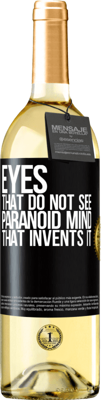 24,95 € Free Shipping | White Wine WHITE Edition Eyes that do not see, paranoid mind that invents it Black Label. Customizable label Young wine Harvest 2020 Verdejo