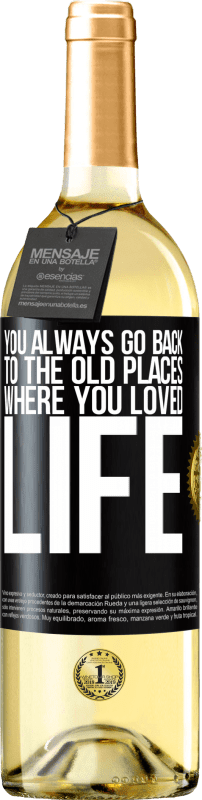 24,95 € Free Shipping | White Wine WHITE Edition You always go back to the old places where you loved life Black Label. Customizable label Young wine Harvest 2020 Verdejo