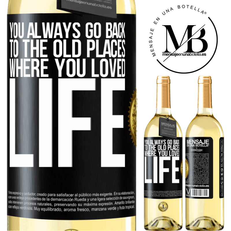 24,95 € Free Shipping   White Wine WHITE Edition You always go back to the old places where you loved life Black Label. Customizable label Young wine Harvest 2020 Verdejo