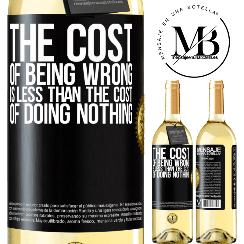 24,95 € Free Shipping | White Wine WHITE Edition The cost of being wrong is less than the cost of doing nothing Black Label. Customizable label Young wine Harvest 2020 Verdejo