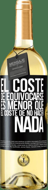 24,95 € Envío gratis | Vino Blanco Edición WHITE El costo de equivocarse es menor que el costo de no hacer nada Etiqueta Negra. Etiqueta personalizable Vino joven Cosecha 2020 Verdejo