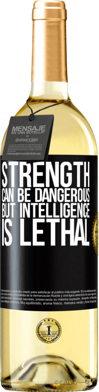 24,95 € Free Shipping | White Wine WHITE Edition Strength can be dangerous, but intelligence is lethal Black Label. Customizable label Young wine Harvest 2020 Verdejo