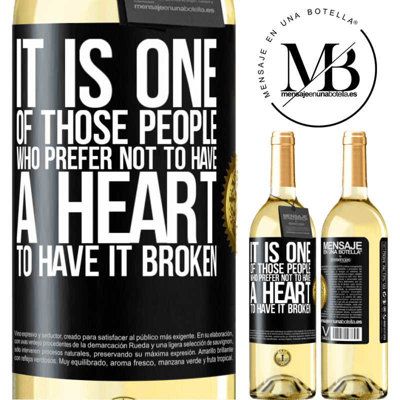 24,95 € Free Shipping   White Wine WHITE Edition It is one of those people who prefer not to have a heart to have it broken Black Label. Customizable label Young wine Harvest 2020 Verdejo