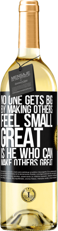 24,95 € Free Shipping | White Wine WHITE Edition No one gets big by making others feel small. Great is he who can make others great Black Label. Customizable label Young wine Harvest 2020 Verdejo