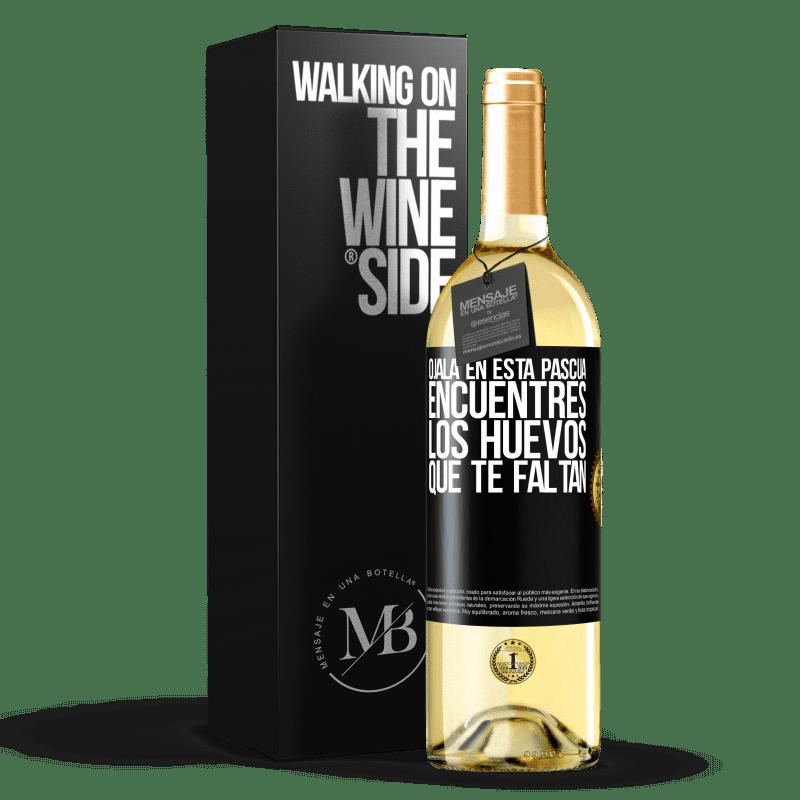 24,95 € Envío gratis   Vino Blanco Edición WHITE Ojalá en esta Pascua encuentres los huevos que te faltan Etiqueta Negra. Etiqueta personalizable Vino joven Cosecha 2020 Verdejo