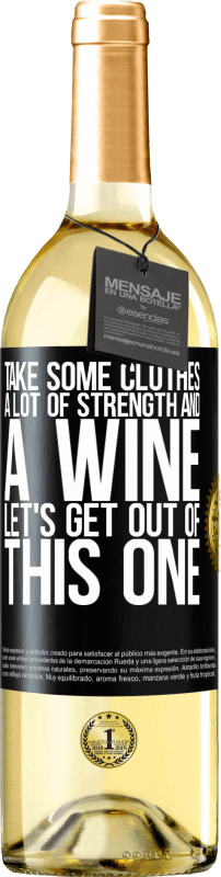24,95 € Free Shipping | White Wine WHITE Edition Take some clothes, a lot of strength and a wine. Let's get out of this one Black Label. Customizable label Young wine Harvest 2020 Verdejo