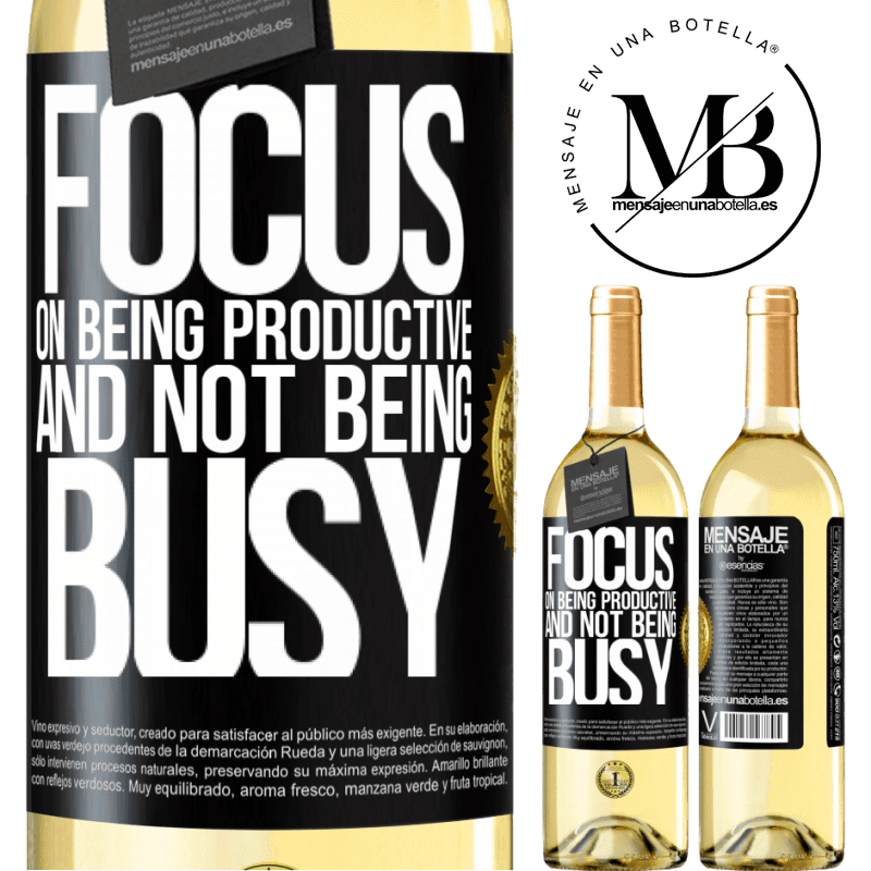 24,95 € Free Shipping   White Wine WHITE Edition Focus on being productive and not being busy Black Label. Customizable label Young wine Harvest 2020 Verdejo