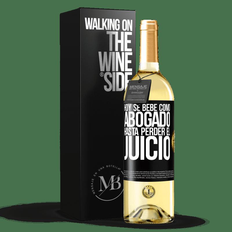 24,95 € Envío gratis   Vino Blanco Edición WHITE Hoy se bebe como abogado. Hasta perder el juicio Etiqueta Negra. Etiqueta personalizable Vino joven Cosecha 2020 Verdejo