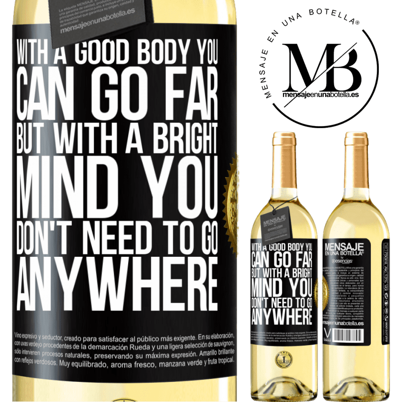 24,95 € Free Shipping   White Wine WHITE Edition With a good body you can go far, but with a bright mind you don't need to go anywhere Black Label. Customizable label Young wine Harvest 2020 Verdejo