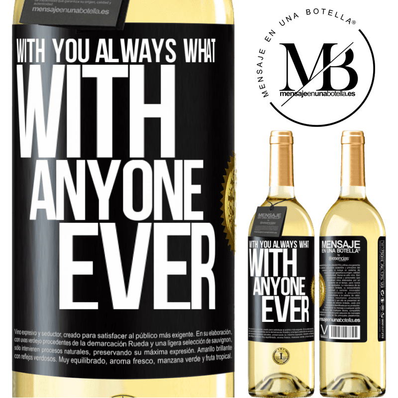 24,95 € Free Shipping | White Wine WHITE Edition With you always what with anyone ever Black Label. Customizable label Young wine Harvest 2020 Verdejo