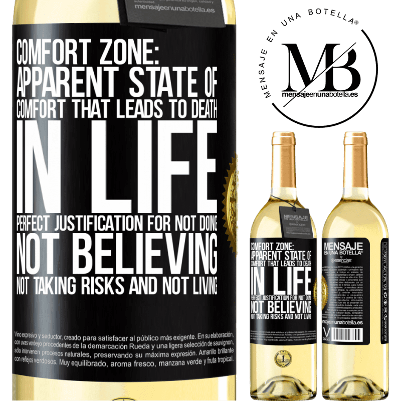 24,95 € Free Shipping   White Wine WHITE Edition Comfort zone: Apparent state of comfort that leads to death in life. Perfect justification for not doing, not believing, not Black Label. Customizable label Young wine Harvest 2020 Verdejo