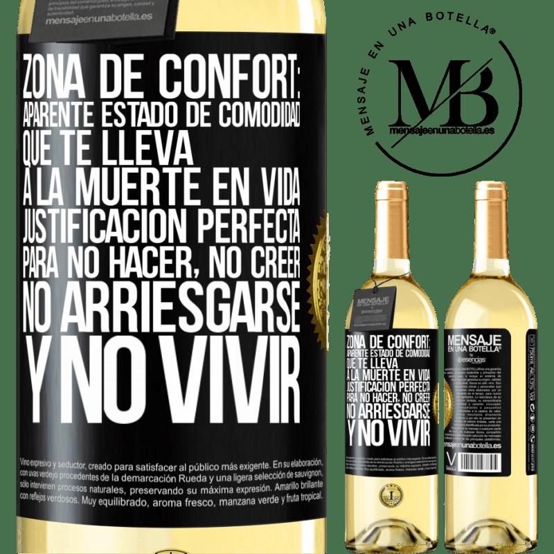 24,95 € Envío gratis | Vino Blanco Edición WHITE Zona de confort: Aparente estado de comodidad que te lleva a la muerte en vida. Justificación perfecta para no hacer, no Etiqueta Negra. Etiqueta personalizable Vino joven Cosecha 2020 Verdejo