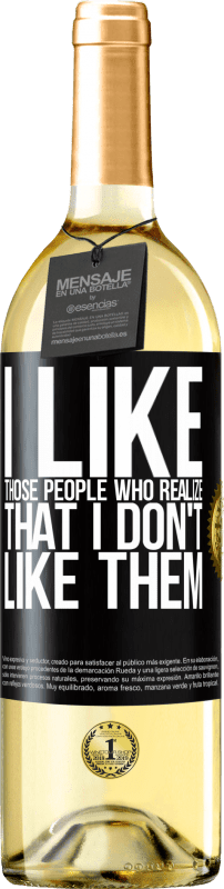 24,95 € Free Shipping | White Wine WHITE Edition I like those people who realize that I like them Black Label. Customizable label Young wine Harvest 2020 Verdejo