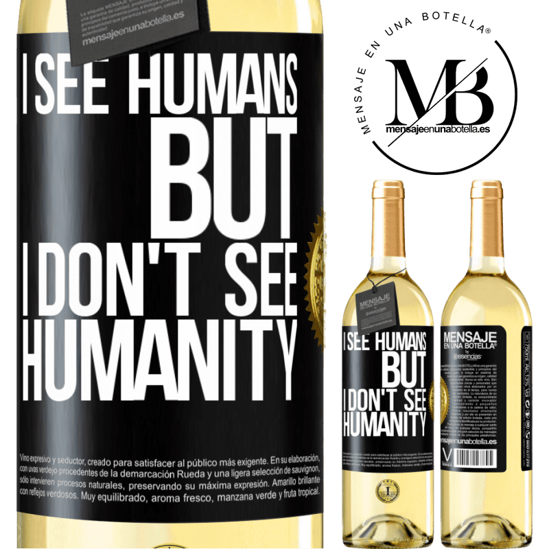 24,95 € Free Shipping | White Wine WHITE Edition I see humans, but I don't see humanity Black Label. Customizable label Young wine Harvest 2020 Verdejo