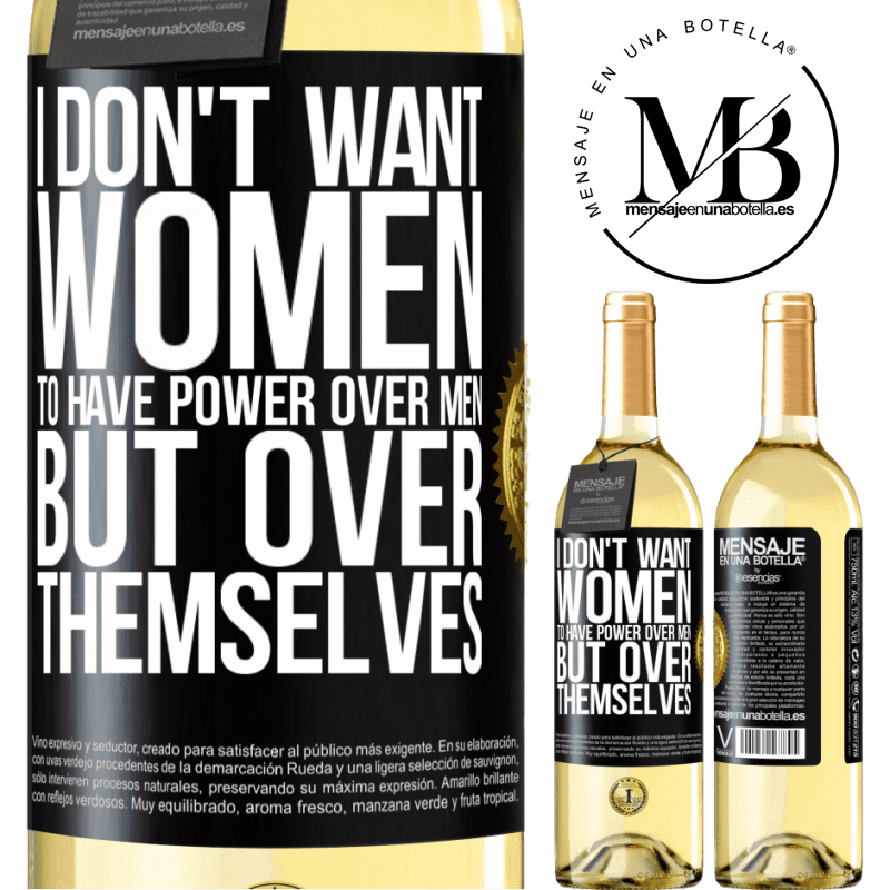 24,95 € Free Shipping   White Wine WHITE Edition I don't want women to have power over men, but over themselves Black Label. Customizable label Young wine Harvest 2020 Verdejo