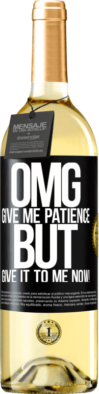 24,95 € Free Shipping   White Wine WHITE Edition my God, give me patience ... But give it to me NOW! Black Label. Customizable label Young wine Harvest 2020 Verdejo