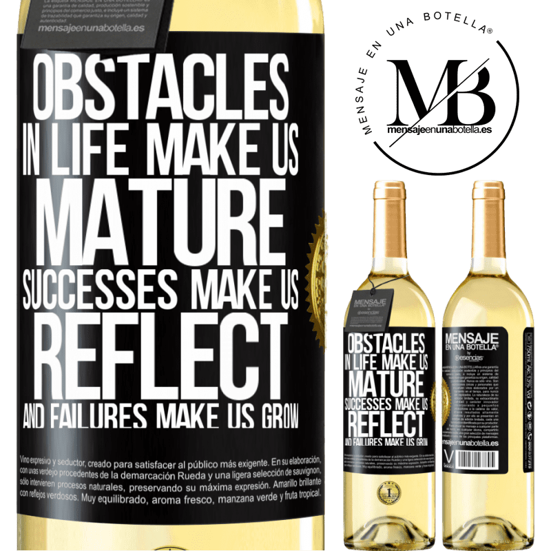 24,95 € Free Shipping | White Wine WHITE Edition Obstacles in life make us mature, successes make us reflect, and failures make us grow Black Label. Customizable label Young wine Harvest 2020 Verdejo