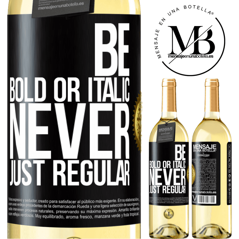 24,95 € Free Shipping | White Wine WHITE Edition Be bold or italic, never just regular Black Label. Customizable label Young wine Harvest 2020 Verdejo