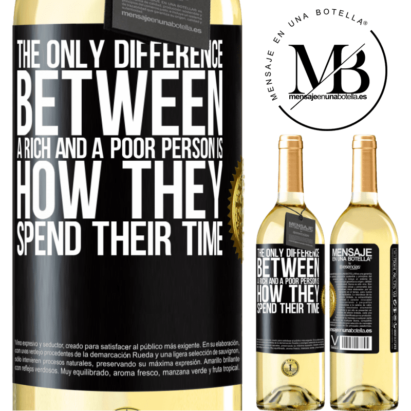 24,95 € Free Shipping   White Wine WHITE Edition The only difference between a rich and a poor person is how they spend their time Black Label. Customizable label Young wine Harvest 2020 Verdejo