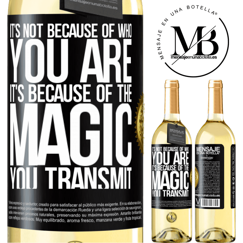 24,95 € Free Shipping | White Wine WHITE Edition It's not because of who you are, it's because of the magic you transmit Black Label. Customizable label Young wine Harvest 2020 Verdejo