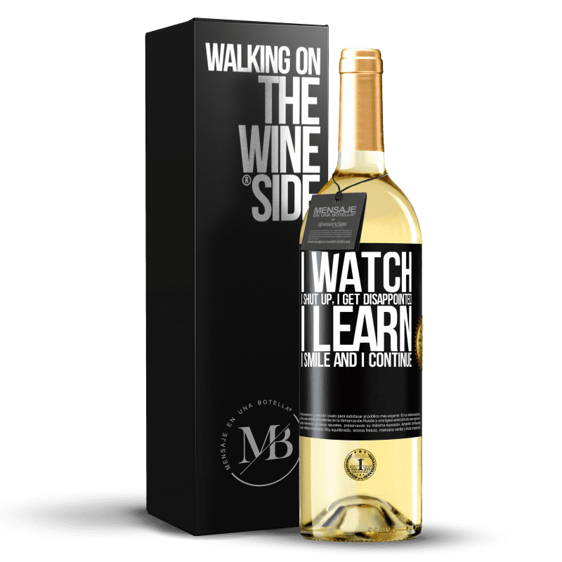 24,95 € Free Shipping | White Wine WHITE Edition I watch, I shut up, I get disappointed, I learn, I smile and I continue Black Label. Customizable label Young wine Harvest 2020 Verdejo