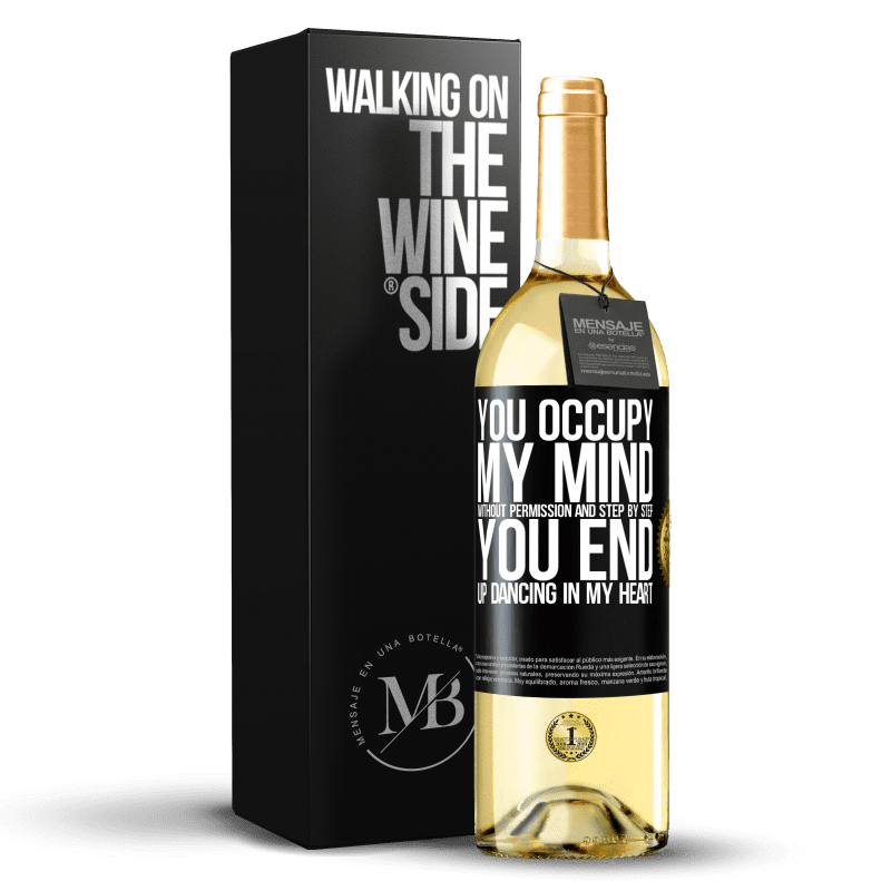 24,95 € Free Shipping | White Wine WHITE Edition You occupy my mind without permission and step by step, you end up dancing in my heart Black Label. Customizable label Young wine Harvest 2020 Verdejo