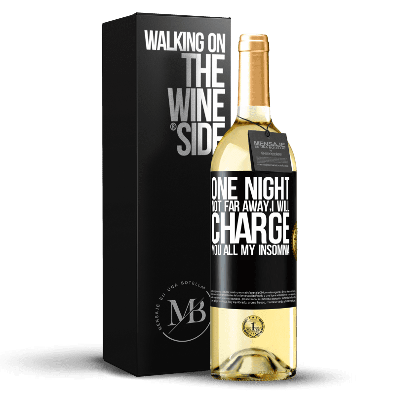 24,95 € Free Shipping | White Wine WHITE Edition One night not far away, I will charge you all my insomnia Black Label. Customizable label Young wine Harvest 2020 Verdejo