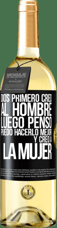 24,95 € Envío gratis   Vino Blanco Edición WHITE Dios primero creó al hombre. Luego pensó Puedo hacerlo mejor, y creó a la mujer Etiqueta Negra. Etiqueta personalizable Vino joven Cosecha 2020 Verdejo