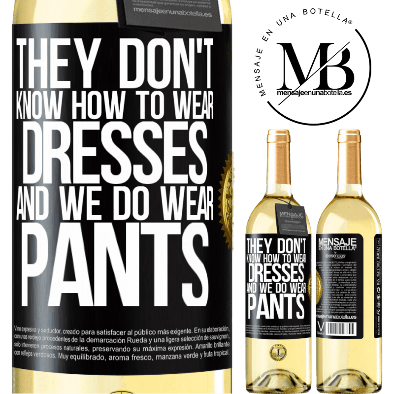24,95 € Free Shipping | White Wine WHITE Edition They don't know how to wear dresses and we do wear pants Black Label. Customizable label Young wine Harvest 2020 Verdejo