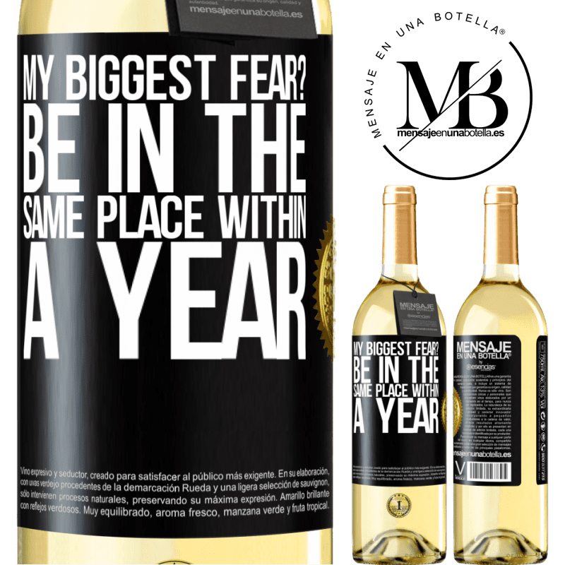 24,95 € Free Shipping   White Wine WHITE Edition my biggest fear? Be in the same place within a year Black Label. Customizable label Young wine Harvest 2020 Verdejo