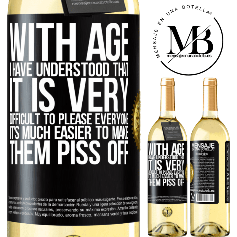 24,95 € Free Shipping | White Wine WHITE Edition With age I have understood that it is very difficult to please everyone. It's much easier to make them piss off Black Label. Customizable label Young wine Harvest 2020 Verdejo