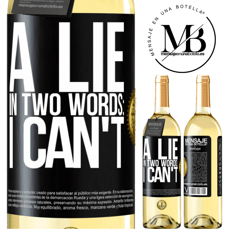 24,95 € Free Shipping | White Wine WHITE Edition A lie in two words: I can't Black Label. Customizable label Young wine Harvest 2020 Verdejo