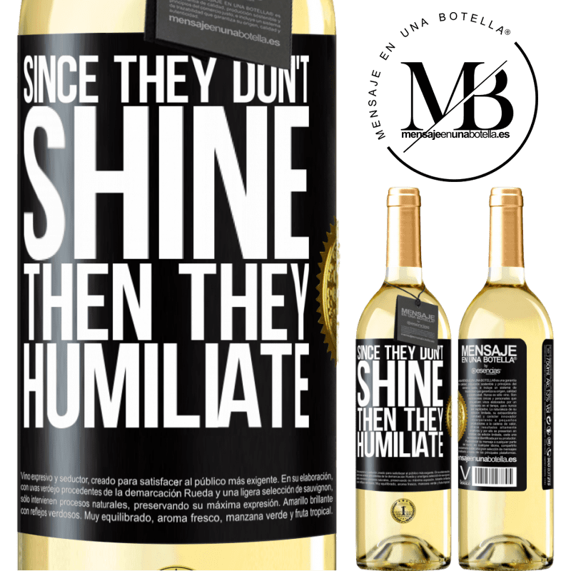 24,95 € Free Shipping   White Wine WHITE Edition Since they don't shine, then they humiliate Black Label. Customizable label Young wine Harvest 2020 Verdejo