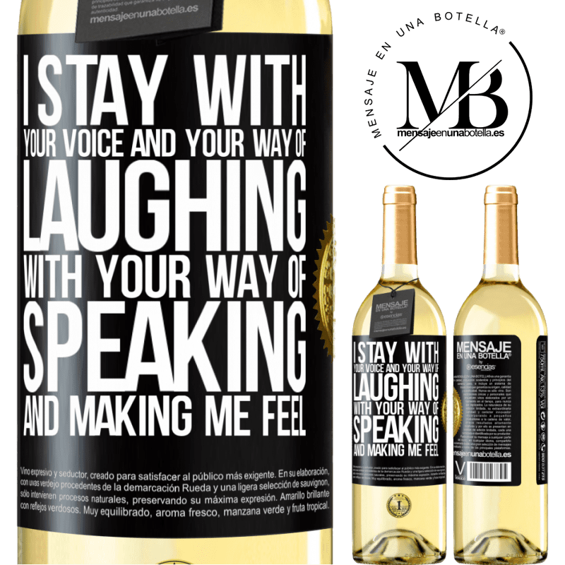 24,95 € Free Shipping   White Wine WHITE Edition I stay with your voice and your way of laughing, with your way of speaking and making me feel Black Label. Customizable label Young wine Harvest 2020 Verdejo