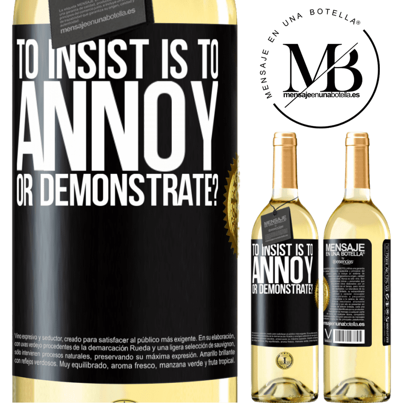24,95 € Free Shipping   White Wine WHITE Edition to insist is to annoy or demonstrate? Black Label. Customizable label Young wine Harvest 2020 Verdejo
