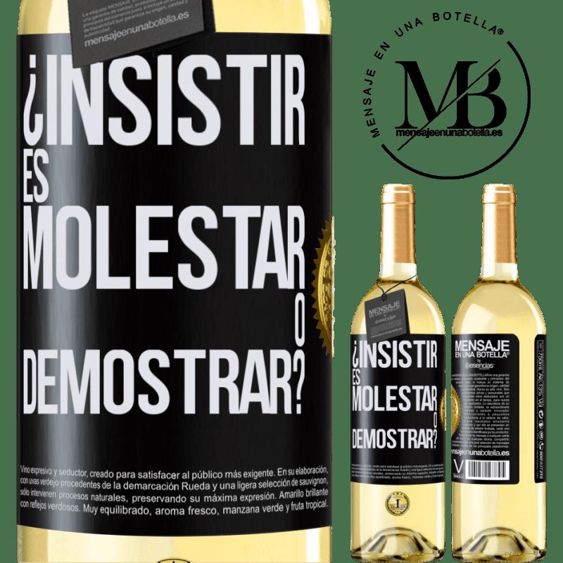 24,95 € Envío gratis   Vino Blanco Edición WHITE ¿Insistir es molestar o demostrar? Etiqueta Negra. Etiqueta personalizable Vino joven Cosecha 2020 Verdejo
