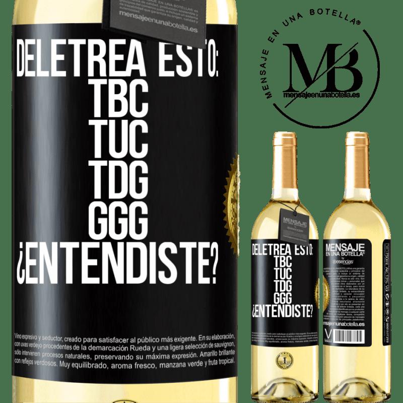 24,95 € Free Shipping   White Wine WHITE Edition Deletrea esto: TBC, TUC, TDG, GGG. ¿Entendiste? Black Label. Customizable label Young wine Harvest 2020 Verdejo