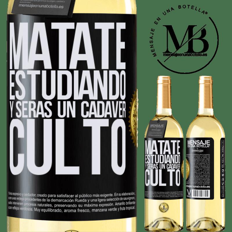 24,95 € Envío gratis | Vino Blanco Edición WHITE Mátate estudiando y serás un cadáver culto Etiqueta Negra. Etiqueta personalizable Vino joven Cosecha 2020 Verdejo
